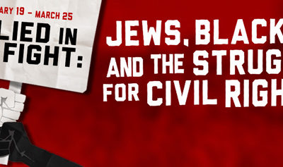 Allied in the Fight: Jews, Blacks and the Struggle for Civil Rights